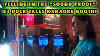 """Bonus E3 Video: Putting The """"Sound Proof"""" DuckTales Karaoke Booth To The Test!"""