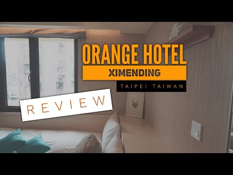 REVIEW: ORANGE HOTEL - Ximending, Taipei, Taiwan