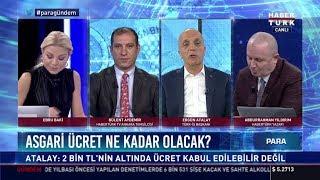 2019'da asgari ücret ne olacak? - (Türk-İş Başkanı Ergün Atalay)