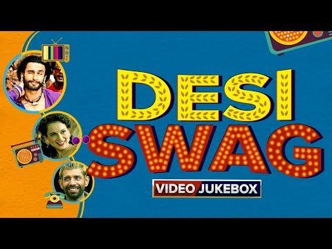 Desi Swag | Video Jukebox | Hindi Songs