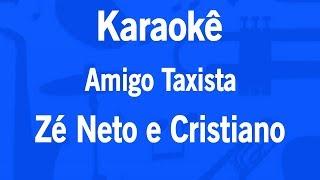 Baixar Karaokê Amigo Taxista - Zé Neto e Cristiano