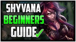How to Play Shyvana Jungle AND CARRY! - Shyvana Beginners Guide League of Legends