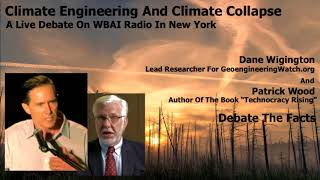 Climate Engineering And Climate Collapse, A Live Debate On WBAI Radio In New York ( Dane Wigington )