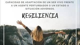 Como ser resilientes / Que es la Resiliencia