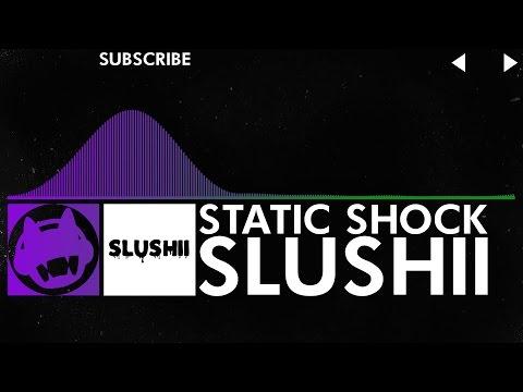 [Dubstep/Hard Dance] - Slushii - Static Shock [Old Layout]