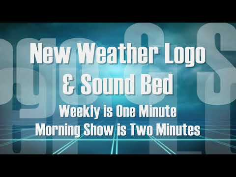 New Weather Intro and Sound Bed