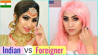 INDIAN vs FOREIGNER MAKEUP Challenge ... #Fun #Tutorial #Anaysa