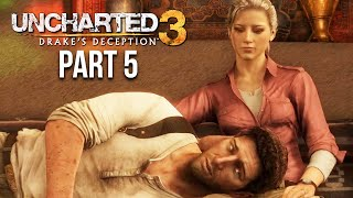 UNCHARTED 3 DRAKE'S DECEPTION Gameplay Walkthrough Part 5 - ELENA IS BACK (PS4)