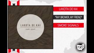 Lakota De Kai - Ray Brower, My Friend