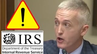 "Trey Gowdy Pissed At IRS Commissioner And Says ""I'm Not Easily Stunned!"""
