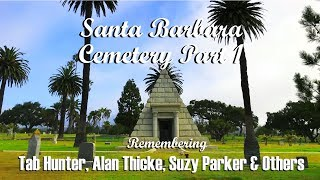 FAMOUS GRAVE TOUR: (PART 1) Santa Barbara Cemetery-Tab Hunter, Alan Thicke, Suzy Parker & Others