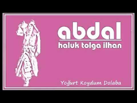 abdal haluk tolga ilhan 'yoğurt koydum dolaba' (Official Audıo)
