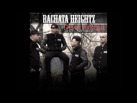 Bachata Heightz - Dime Porque (Letra-Official)