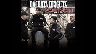 Video Bachata Heightz - Dime Porque (Letra-Official) download MP3, 3GP, MP4, WEBM, AVI, FLV Agustus 2018