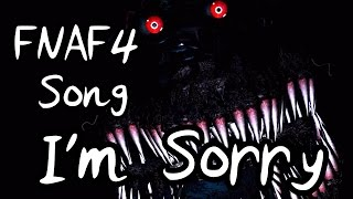 I39;m Sorry (Five Nights at Freddy39;s 4 Song)