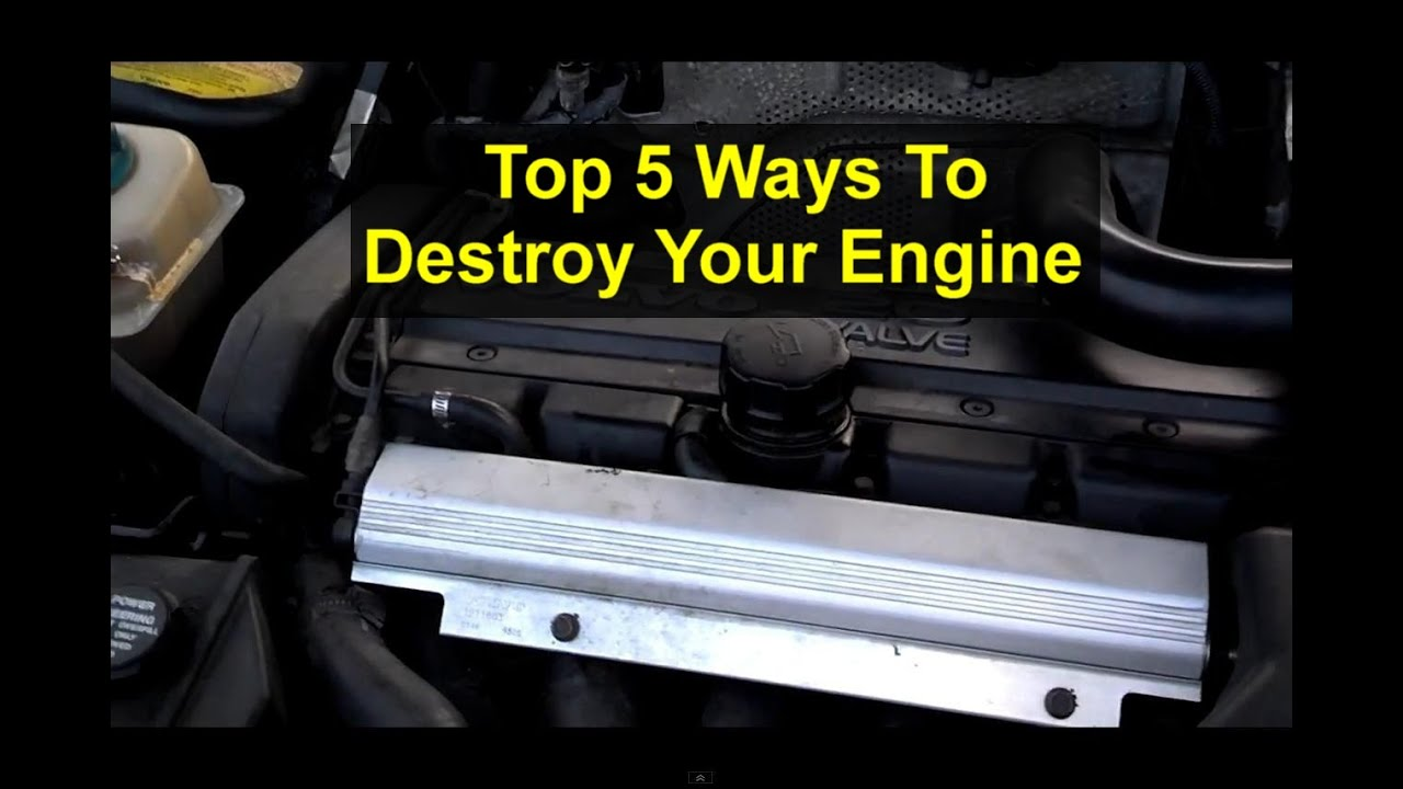 Top 5 Ways To Destroy The Engine In Your Automobile Votw