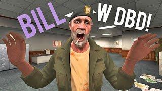 Bill w Dead by Daylight!