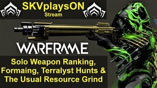 SKVplaysON - WARFRAME - Solo Weapon Ranking & Other Usual Grinds, Stream, [ENGLISH] PC Gameplay
