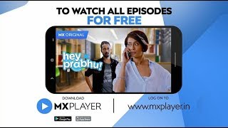 Hey Prabhu | Season 1 | Episode 1 | MX Original Series | MX Player