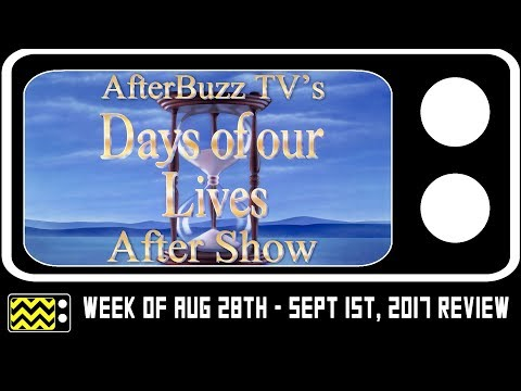 Days Of Our Lives for Week of August 28th - September 3rd, 2017 Review & AfterShow | AfterBuzz TV