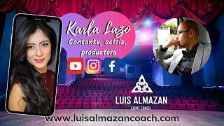 Karla Lazo (Actriz, cantante, productora) - Luis ALMAZAN Expat Coach