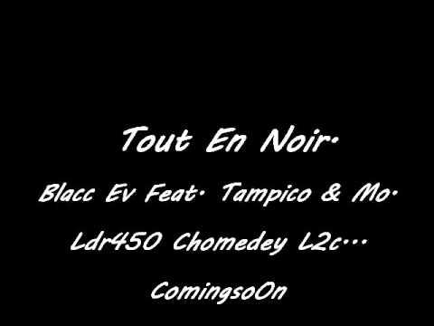 Tout En Noir - Blacc Ev Ft. Fat R & Mo. 2013