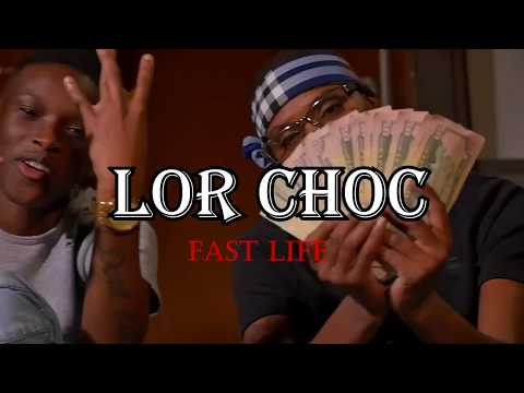 LOR CHOC - FAST LIFE *(OFFICIAL VIDEO)*