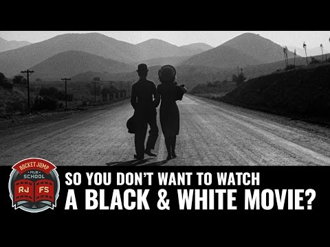 So You Don't Want to Watch a Black & White Movie?
