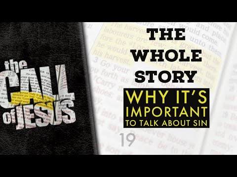 19/26 - THE WHOLE STORY - Why It's Important To Talk About Sin