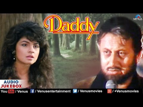 Daddy - Full Hindi Songs | AUDIO JUKEBOX | Pooja Bhatt, Anupam Kher | Best Hindi Songs