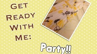 Get Ready With Me: for a Party! Thumbnail