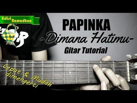 (Gitar Tutorial) PAPINKA - Dimana Hatimu |Mudah & Cepat Dimengerti Untuk Pemula
