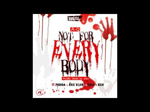 A-Q - NOT FOR EVERYBODY Feat. Phenom, Bris B (LOS), Timix & BBJN
