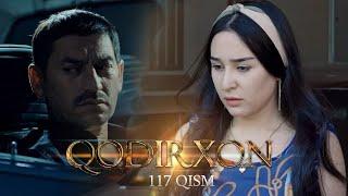 Qodirxon (milliy serial 117-qism)   Кодирхон (миллий сериал 117-кисм)