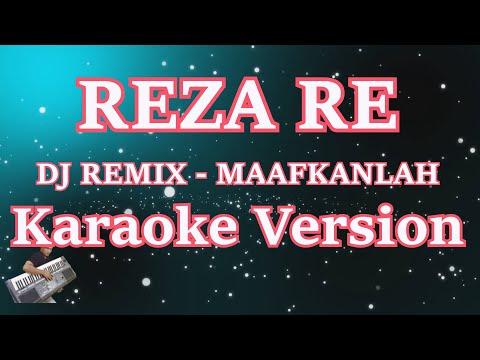 DJ REZA RE- CINTA KITA MEMANG TAK SEMPURNA (MAAFKANLAH)