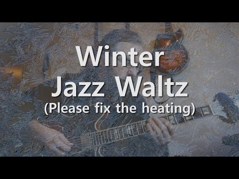 Winter Jazz Waltz - Cold recordings on my Epiphone Sheraton