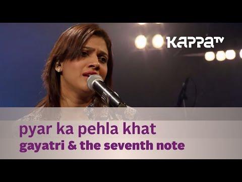Pyar Ka Pehla Khat - Gayatri & The Seventh Note - Music Mojo - Kappa TV