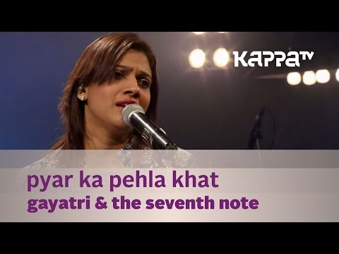 Pyar Ka Pehla Khat - Gayatri & The Seventh Note - Music Mojo - Kappa TV