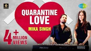 Quarantine Love   Mika Singh   Chahatt Khanna   Bade Achhe Lagte Hai   Kehna Hai Kehna Hai