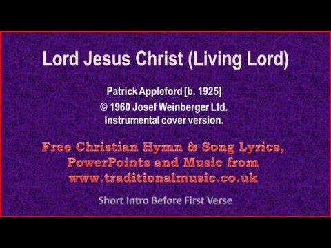 Lord Jesus Christ(Living Lord) - Hymn Lyrics & Music