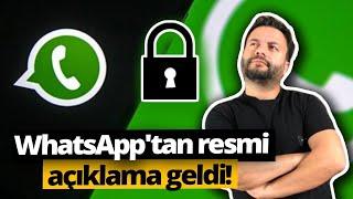 WhatsApp'tan resmi açıklama geldi!
