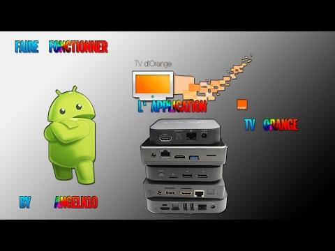 Appli Orange TV Sur Android Box 4.4.x à 6.0.x