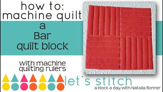 How-To: Machine Quilt a Bar Quilt Block-With Natalia Bonner- Let's Stitch a Block a Day- Day 11