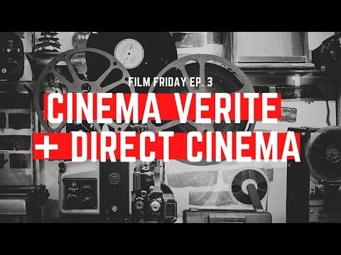 Cinema Verite and Direct Cinema | FILM FRIDAY Ep. 3