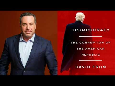 David Frum - Trumpocracy & The American Republic