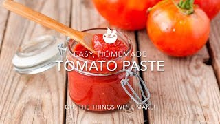 Easy Homemade Tomato Paste