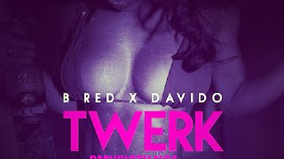 B-Red - Twerk Ft. Davido (OFFICIAL AUDIO 2014)