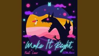 Gambar cover Make It Right (feat. Lauv) (EDM Remix)