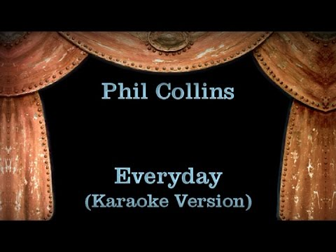 Phil Collins - Everyday - Lyrics (Karaoke Version)