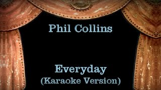 Phil Collins - Everyday - Lyrics (Karaoke Version)